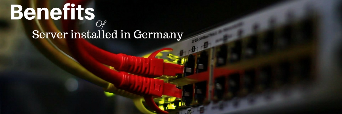 Benefits of Server installed in Germany